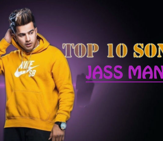 Jass Manak Top 10 Songs