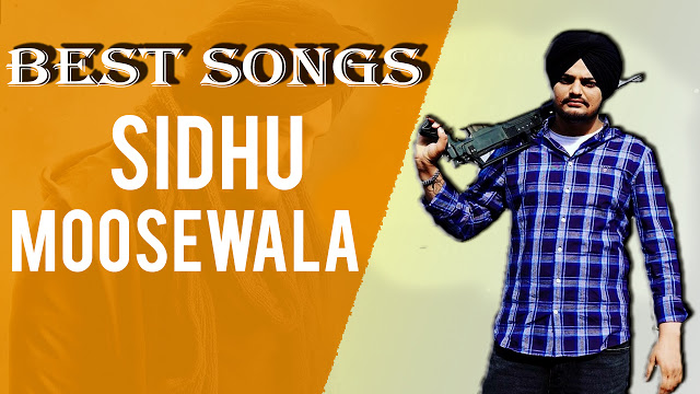 Sidhu Moose Wala Best Songs