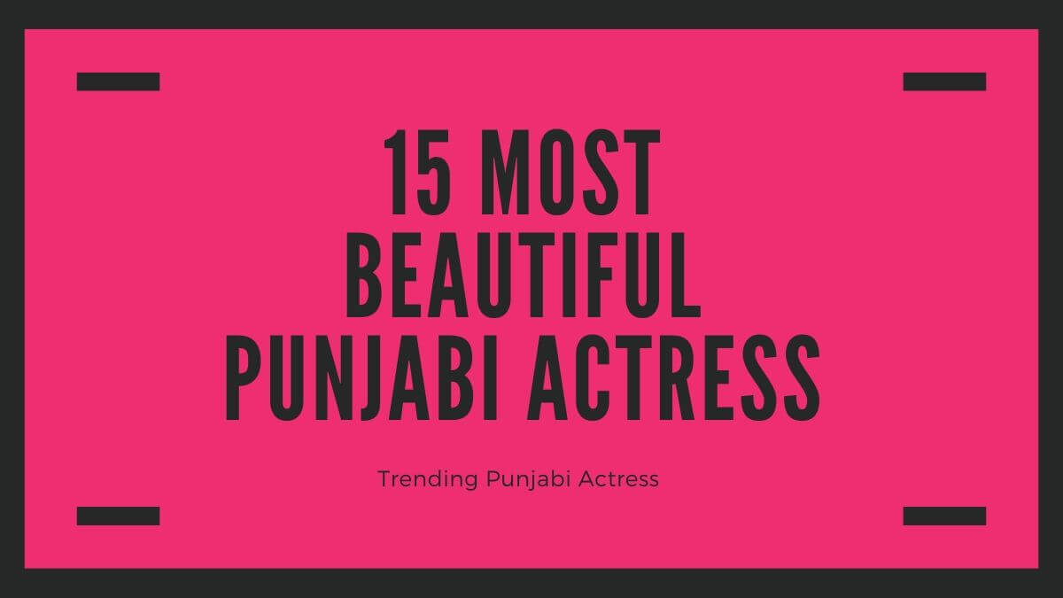 Most Beautiful Punjabi Actress