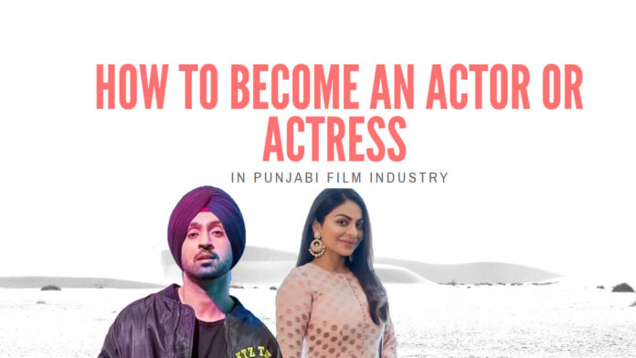 Become an Actor or Actress in Punjabi Film Industry